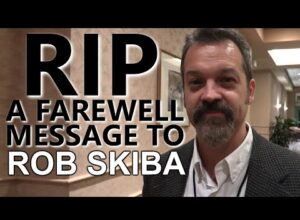 RIP – A Farewell Message to Rob Skiba – Rose777, Karen B, Jason and Me. IMPORTANT INFO!