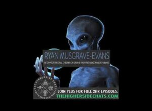 Ryan Musgrave-Evans | The Cryptoterrestrial Children of Orion & Their Free Range Ancient Humans