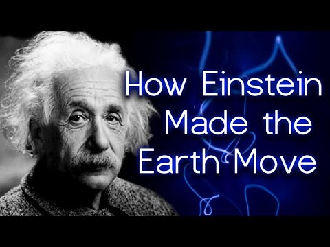 [CLIP] How Einstein Made the Earth Move – Without Experiment