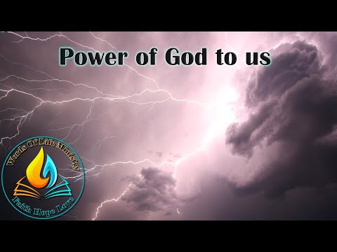 The Power of God to us