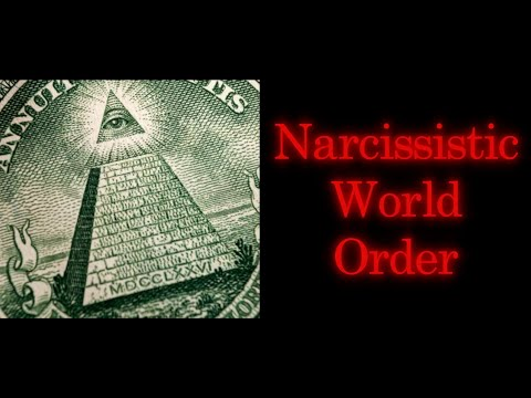 The United States of Narcissism | A Critical Diagnosis of the NWO